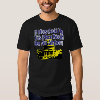 If Idiots Could Fly... Tee Shirt