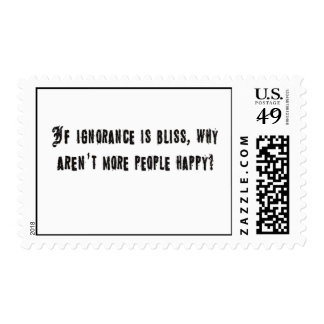 If ignorance is bliss postage stamp
