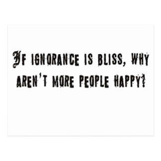 If ignorance is bliss postcard