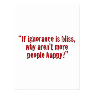 """If ignorance is bliss... Postcard"