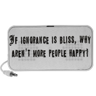If ignorance is bliss speakers