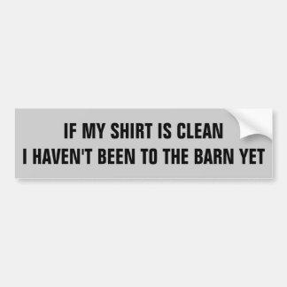 If I'm Clean... Horse Trailer Bumper Sticker