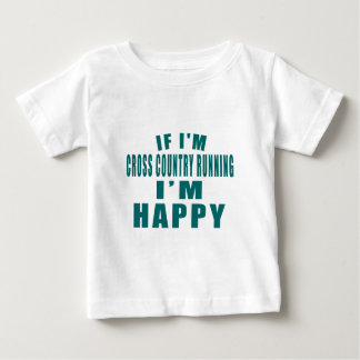 IF I'M CROSS COUNTRY RUNNING I'M HAPPY BABY T-Shirt