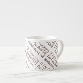 If I'm Frowning…in Brown Espresso Cup