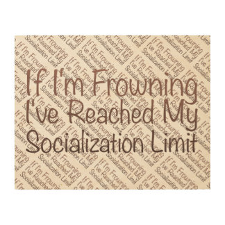 If I'm Frowning…in Brown Wood Print