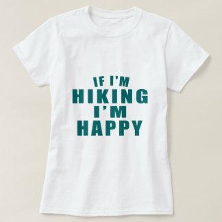 IF I'M HIKING I'M HAPPY T-Shirt