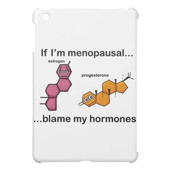 If I'm Menopausal...Blame My Hormones Cover For The iPad Mini