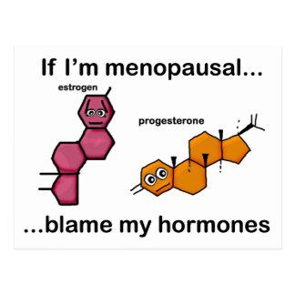 If I'm Menopausal...Blame My Hormones Postcard