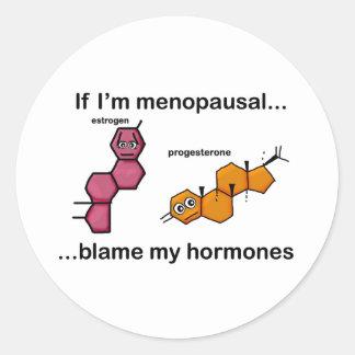 If I'm Menopausal...Blame My Hormones Round Stickers