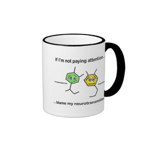 If I'm not paying attention... Coffee Mugs