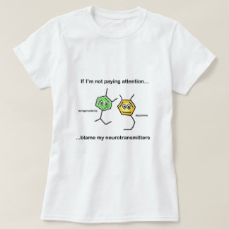If I'm not paying attention... T-Shirt