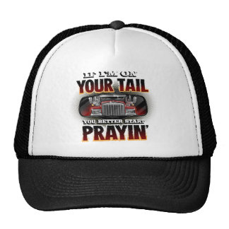 If I'm on your TAIL Trucker Shirt Hats