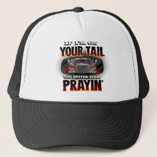 If I'm on your TAIL Trucker Shirt Trucker Hat