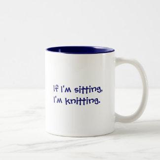 If I'm sitting,I'm knitting. Two-Tone Coffee Mug