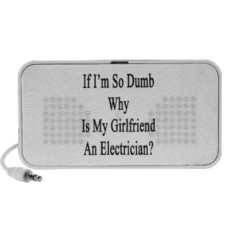 If I'm So Dumb Why Is My Girlfriend An Electrician Portable Speakers
