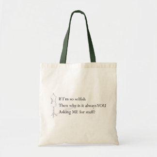 """If I'm so selfish"" Tote"