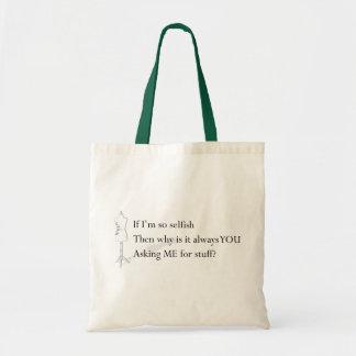 """If I'm so selfish"" Tote Budget Tote Bag"