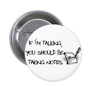 If Im talking, you should be taking notes Pin