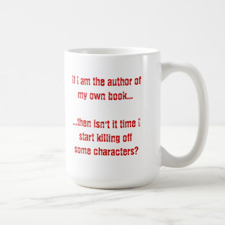 If I'm the Author of My Own book.... Coffee Mug