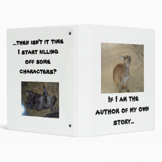 If I'm the Author of My Own Story.... 3 Ring Binder