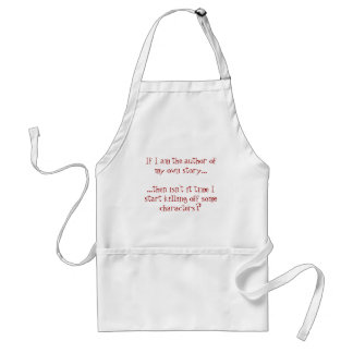 If I'm the Author of My Own Story.... Adult Apron