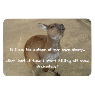 If I'm the Author of My Own Story.... Rectangular Photo Magnet