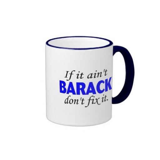 If It Aint Barack Dont Fix It Coffee Mug