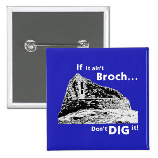 If it ain't Broch... Badge Pinback Button