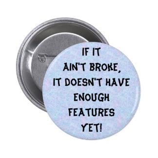 If it ain't broke button
