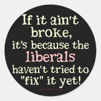 If it Ain't Broke.... Classic Round Sticker