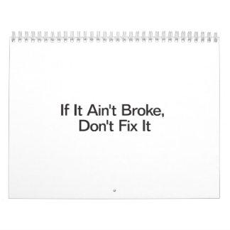 If It Ain't Broke, Don't Fix It Calendar