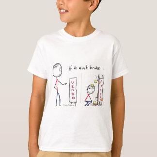 If It Aint Broke T-Shirt