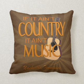 """If It Ain't Country Ain't Music Pillow 16"""" x 16"""""""
