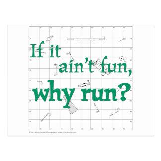 If It Ain't Fun, Why Run? Postcard