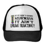 If it Ain't Going Sideways it Ain't Drag Racing Mesh Hats