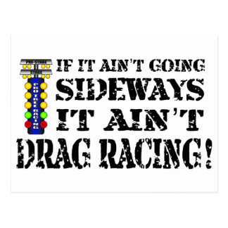 If it Ain't Going Sideways it Ain't Drag Racing Postcard