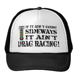 If it Ain't Going Sideways it Ain't Drag Racing Trucker Hat