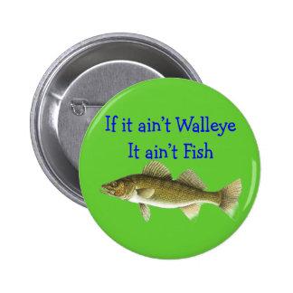 if it aint walleye aint fish pinback button