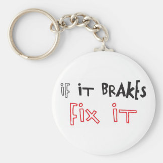 IF IT BRAKES FIX IT KEY CHAIN