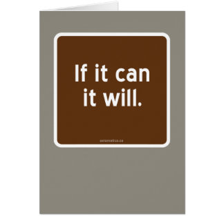 If it can it will. card