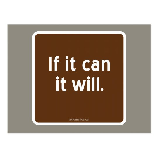 If it can it will. postcard