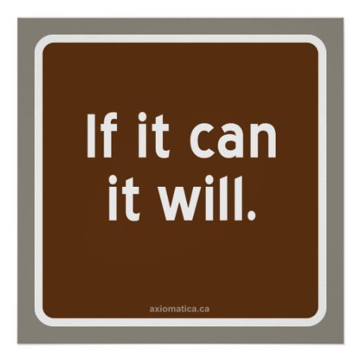 If it can it will. posters
