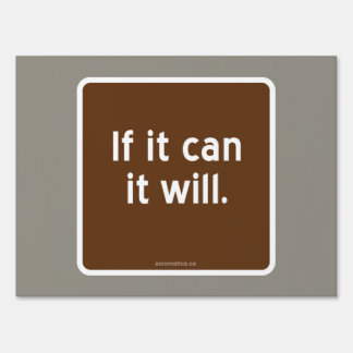 If it can it will. sign
