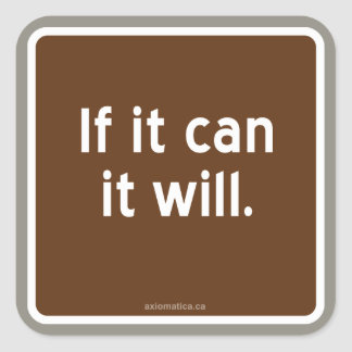 If it can it will. square sticker