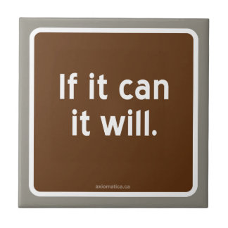 If it can it will. tile