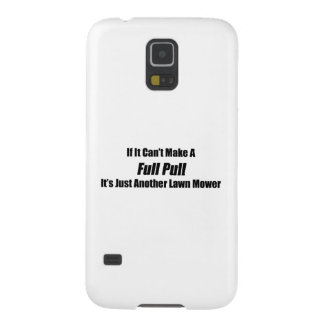 If It Cant Make A Full Pull Its Just Another Lawn Galaxy S5 Case