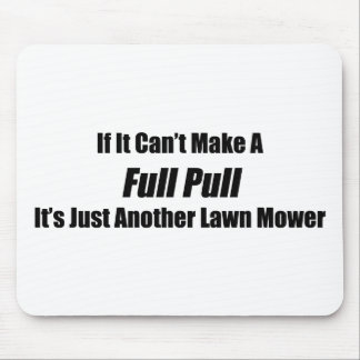 If It Cant Make A Full Pull Its Just Another Lawn Mouse Pad
