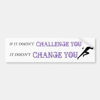 """""""If It Doesn't Challenge..."""" Fitness Running Bumper Sticker"""