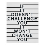 If It Doesn't Challenge You, It Won't Change You Poster