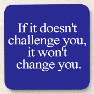 IF IT DOESN'T CHALLENGE YOU WON'T CHANGE YOU MOTIV BEVERAGE COASTER